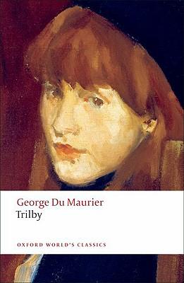 Trilby By Du Maurier, George/ Showalter, Elaine (INT)/ Denisoff, Dennis (CON)